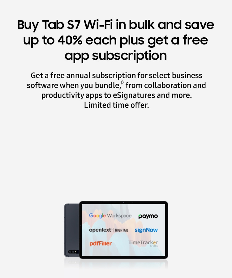 Buy Tab S7 Wi-Fi in bulk and save up to 40% each plus get a free app subscription